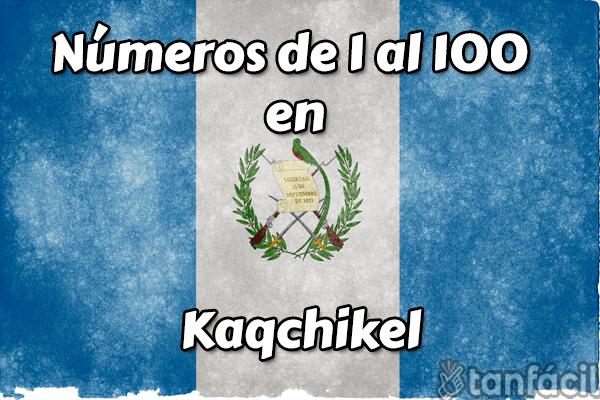 números de 1 al 100 en kaqchikel